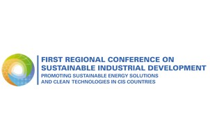 "UNIDO to host First Regional Conference on ""Promoting Sustainable Energy Solutions and Clean Technologies in CIS Countries"""